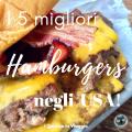 I 5 migliori Hamburger degli USA!