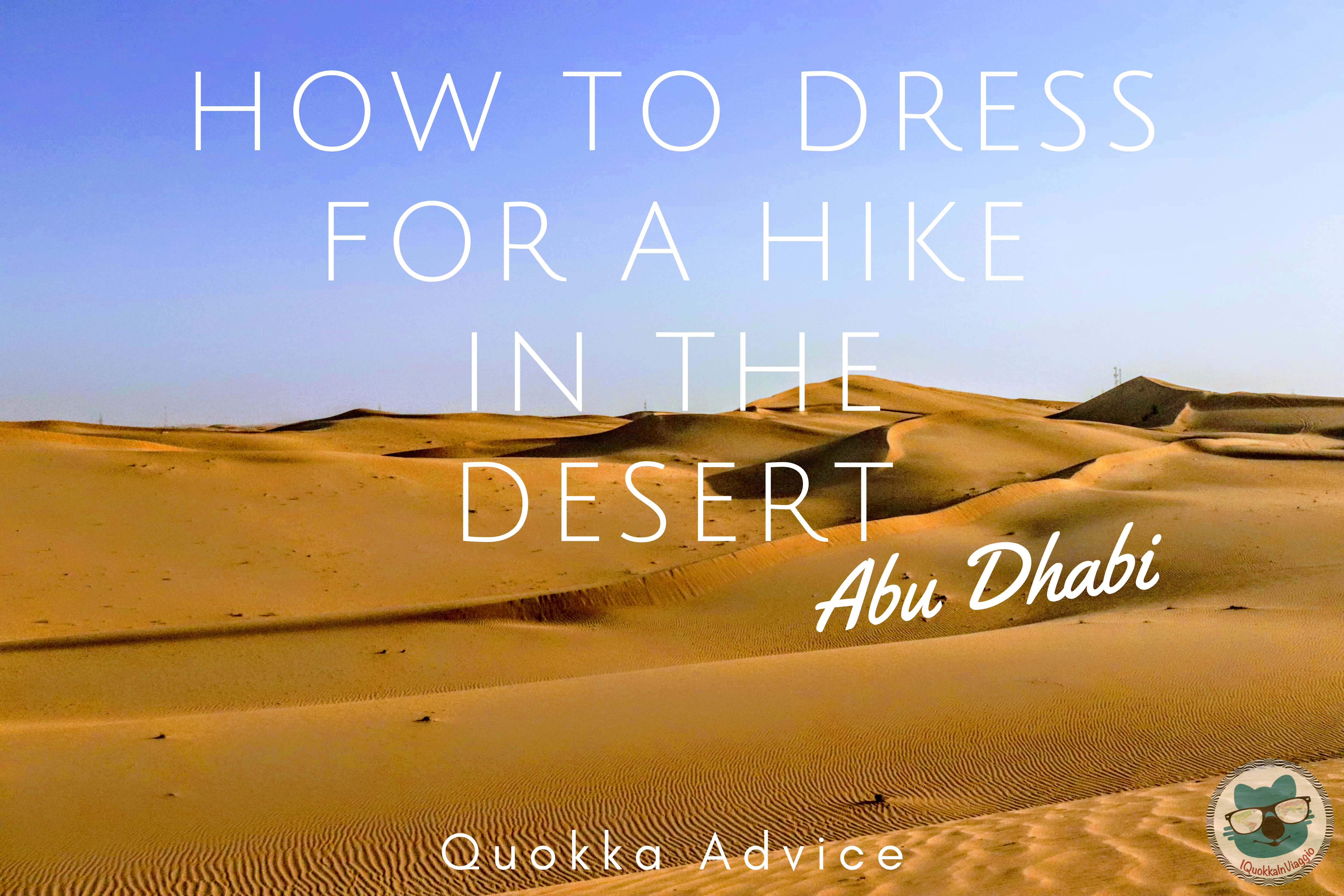 Abu Dhabi - How to dress for a hike in the desert